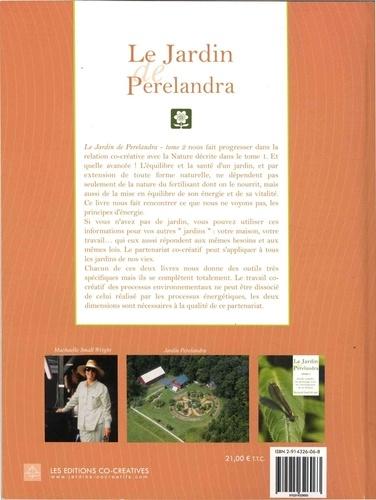 Le Jardin de Perelandra. Tome 2, Processus énergétiques co-créatifs pour le jardinage, l'agriculture et la vie