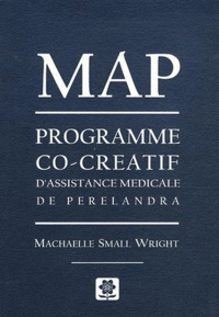 Machaelle Small Wright - MAP - Programme co-créatif d'assistance médicale de Perelandra.