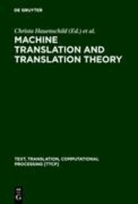 Machine Translation and Translation Theory.