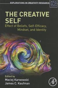 Maciej Karwowski et James C. Kaufman - The Creative Self - Effect of Beliefs, Self-Efficacy, Mindset, and Identity.