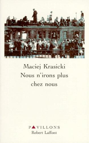 Maciej Krasicki - Nous n'irons plus chez nous.