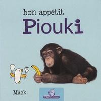 Mack - Bon appétit Piouki.