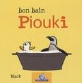 Mack - Bon bain Piouki.