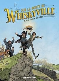 Macon Blair et Joe Flood - Sur la route de Whiskyville.