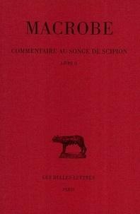 Macrobe - Commentaire au songe de Scipion. - Tome 2 Livre 2.