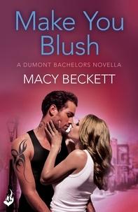 Macy Beckett - Make You Blush: A Dumont Bachelors enovella 0.5 (A fun, sexy romantic comedy).