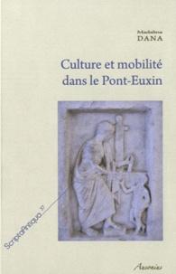 Madalina Dana - Culture et mobilité dans le Pont-Euxin - Approche régionale de la vie culturelle des cités grecques.
