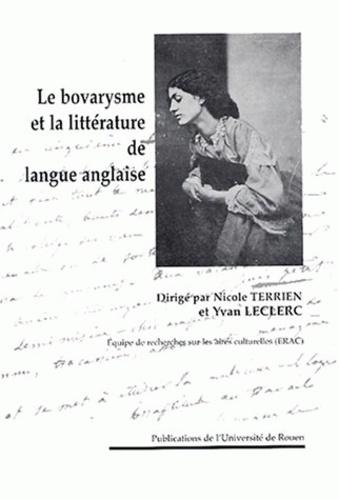 Nicole Terrien - Madame Bovary, le bovarysme et la littérature de langue anglaise.