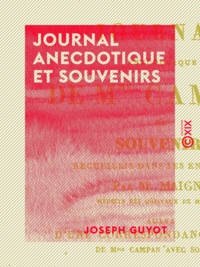 Madame Campan et Pierre Maigne - Journal anecdotique et souvenirs.