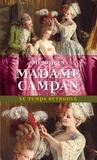 Madame Campan - Mémoires de Madame Campan - Première femme de chambre de Marie-Antoinette.