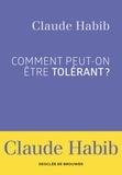 Madame Claude Habib - Comment peut-on être tolérant ?.