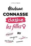 Madame Connasse - Madame Connasse clashe les filles.