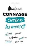 Madame Connasse - Madame Connasse clashe les mecs.