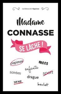 Madame Connasse - Madame Connasse se lâche !.