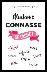 Télécharger des livres de Google au format  Madame Connasse se lâche ! par Madame Connasse