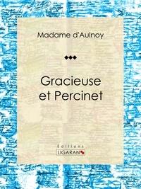 Madame d'Aulnoy et  Ligaran - Gracieuse et Percinet - Conte de fées.