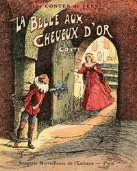 Madame d'Aulnoy - La Belle aux cheveux d'or.