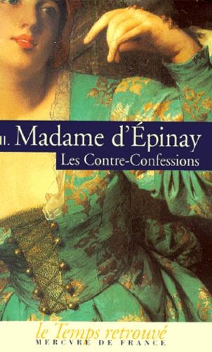 Madame d'Epinay - Les contre-confessions. - Tome 2.