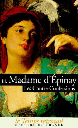 Madame d'Epinay - Les contre-confessions - Tome 3.