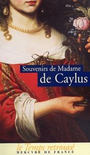Madame de Caylus - Souvenirs de Madame de Caylus.