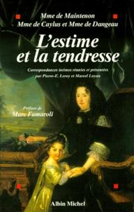 Madame de Dangeau et  Madame de Caylus - L'estime et la tendresse.