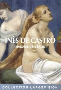 Madame de Genlis - Inès de Castro.