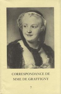 Madame de Graffigny - Correspondance de Madame de Graffigny - Tome 7, 11 septembre 1745 - 17 juillet 1746 Lettres 897-1025.