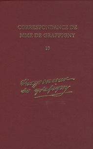 Madame de Graffigny - Correspondance de Madame de Graffigny - Tome 10, 26 avril 1749 - 2 juillet 1750 - Lettres 1391-1569.