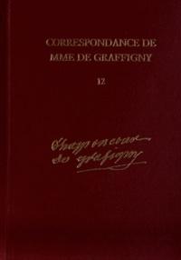 Madame de Graffigny - Correspondance de Madame de Graffigny - Tome 12, 20 juin 1751 - 18 août 1752 Lettres 1723-1906.