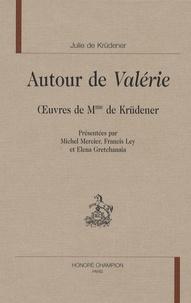 Madame de Krüdener - Autour de Valerie - Oeuvres de Mme de Krüdener..