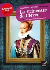 Madame de La Fayette et Mathilde Bernard - La Princesse de Clèves, La Princesse de Montpensier.