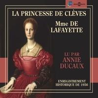 Madame de La Fayette et Annie Ducaux - La Princesse de Clèves - Enregistrement historique de 1956.