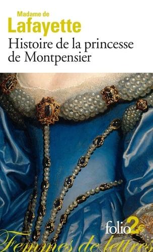 Histoire de la princesse de Montpensier - Madame de Lafayette de Madame de Lafayette