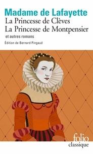 Madame de Lafayette - La Princesse de Clèves, La Princesse de Montpensier et autres romans.