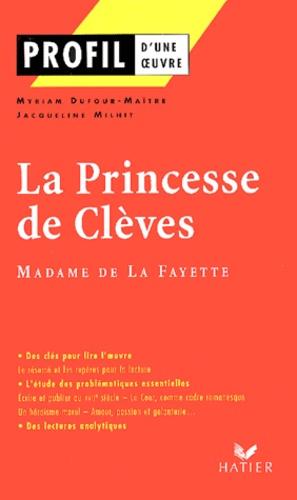 Madame de Lafayette et Myriam Dufour-Maître - La Princesse de Clèves.