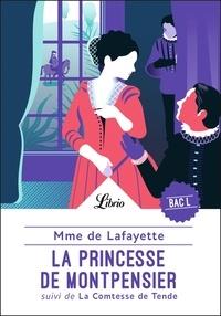Madame de Lafayette - La princesse de Montpensier - Suivi de La comtesse de Tende.
