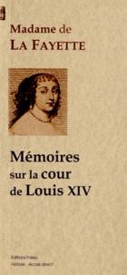 Madame de Lafayette - Mémoires sur la cour de Louis XIV pour les années 1688 et 1689.
