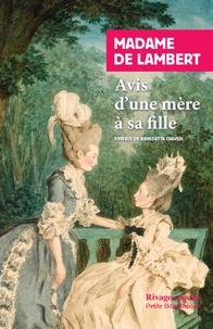 Madame de Lambert - Avis d'une mère à sa fille - Suivi des Réflexions sur les femmes ; Réflexions sur le goût ; Discours sur la délicatesse d'esprit et de sentiment et Lettres sur l'éducation.