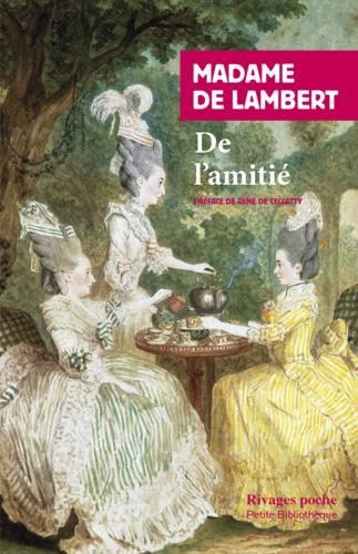 Madame de Lambert - De l'amitié. suivi de Traité de la vieillesse.