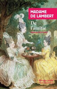 Madame de Lambert - De l'amitié - Suivi de Traité de la vieillesse.