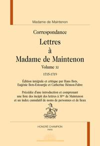 Madame de Maintenon - Lettres à Madame de Maintenon - Volume 11, 1715-1719.