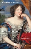 Madame de Maintenon - Lettres choisies.