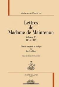 Madame de Maintenon - Lettres de Madame de Maintenon - Volume 6, 1714-1719.