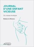 Madame de Morency - Journal d'une enfant vicieuse - Un roman érotique.