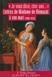 """Madame de Rémusat - """"Je vous dirai, cher ami"""" - Lettres de Madame de Rémusat à son mari (1804-1813)."""