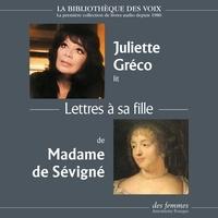 Madame de Sévigné et Juliette Gréco - Lettres à sa fille.