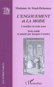 Madame de Staal-Delaunay - L'engouement: La mode: comédies en trois actes.