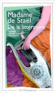 Madame de Staël - De la littérature.