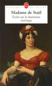Madame de Staël - Ecrits sur la littérature.