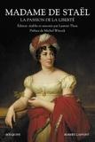 Madame de Staël - La passion de la liberté.